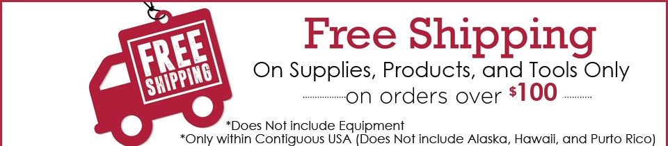 Free Shipping Over $100 On Supplies, Products, and Tools Only